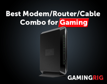 Best Modem Router Cable Combo for Gaming