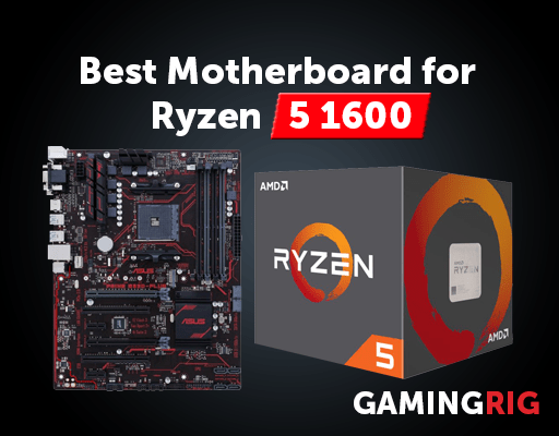 Best Ryzen Motherboard Check Out Ryzen 5 1600 (2019) - Gaming Rig