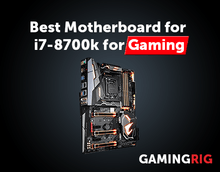 Best Motherboard for i7-8700k