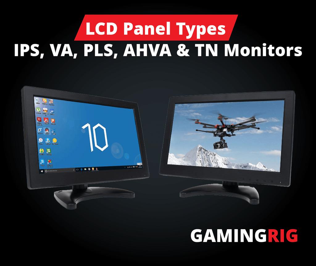 Lcd Panel Types Ips Va Pls Ahva Amp Tn Monitors