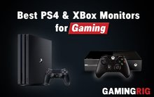 best ps4 and xbox monitors
